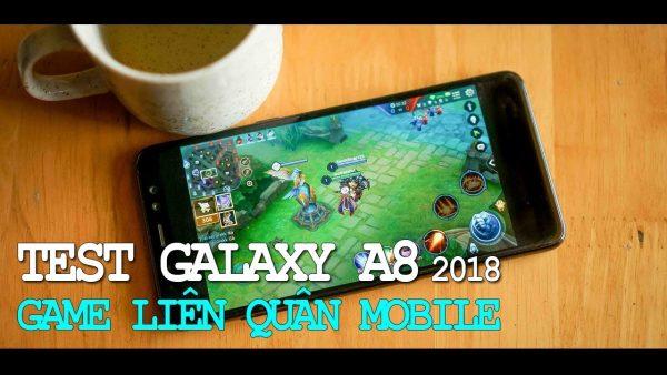 Hiệu năng Galaxy A8 2018 có tốt để chơi Liên Quân